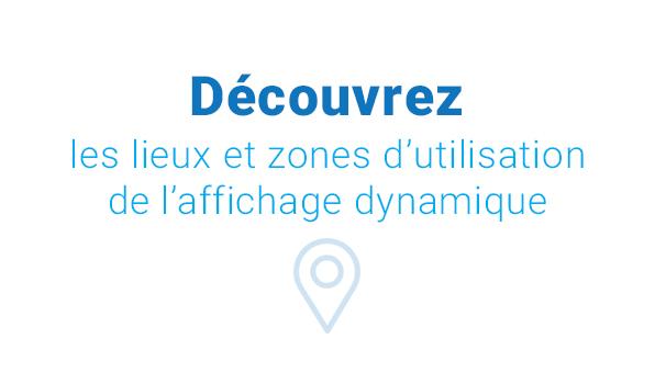 infographie chiffres clés de l'affichage dynamique lieux et zones d'utilisation